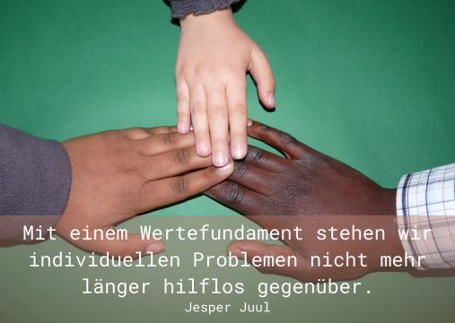 Mit einem Wertefundament stehen wir individuellen Problemen nicht mehr länger hilflos gegenüber.